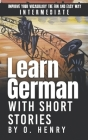Learn German with Short Stories by O. Henry: Improve Your Vocabulary the Fun and Easy Way Cover Image