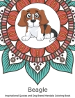 Beagle Inspirational Quotes and Dog Breed Mandala Coloring Book: Great Gift for Pet Owners and Lovers of Dogs. Color in Black and White Pattern Design Cover Image