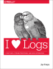 I Heart Logs: Event Data, Stream Processing, and Data Integration Cover Image
