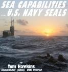 Sea Capabilities of the U.S. Navy SEALs: An Examination of America's Maritime Commandos Cover Image