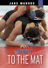 Taking It to the Mat (Jake Maddox Jv) Cover Image