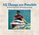 All Things Are Possible: The Verlen Kruger Story: 100,000 Miles by Paddle Cover Image
