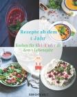 Rezepte ab dem 1 Jahr: Kochen für Kleinkinder ab dem 1 Lebensjahr Cover Image