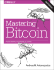 Mastering Bitcoin: Programming the Open Blockchain Cover Image