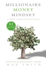 The Millionaire Mindset: The Secret Mindset to Becoming Wealthy and Successful Cover Image