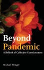 Beyond Pandemic: A Rebirth of Collective Consciousness Cover Image