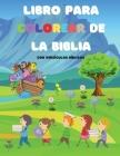 Libro para colorear de la Biblia: Para niños de todas las edades Divertido e inspirador Con versos de la Biblia, libro cristiano para colorear Cover Image