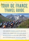 Graham Watson's Tour de France Travel Guide: The Complete Insider's Guide to the Tour! Cover Image