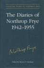 The Diaries of Northrop Frye, 1942-1955 (Collected Works of Northrop Frye #8) Cover Image