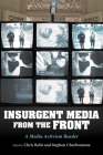 Insurgent Media from the Front: A Media Activism Reader Cover Image