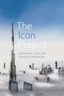 The Icon Project: Architecture, Cities, and Capitalist Globalization Cover Image