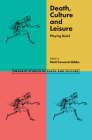 Death, Culture & Leisure: Playing Dead (Emerald Studies in Death and Culture) Cover Image