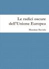 Le radici oscure dell'Unione Europea Cover Image