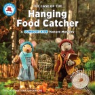 The Case of the Hanging Food Catcher: A Gumboot Kids Nature Mystery Cover Image