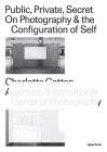 Public, Private, Secret: On Photography and the Configuration of Self Cover Image