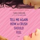 Tell Me Again How a Crush Should Feel Lib/E Cover Image