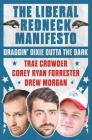 The Liberal Redneck Manifesto: Draggin' Dixie Outta the Dark Cover Image