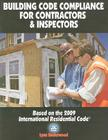 Building Code Compliance for Contractors & Inspectors: Based on the 2009 International Residential Code Cover Image