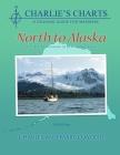 Charlie's Charts: North to Alaska Cover Image