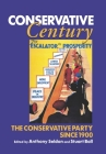 Conservative Century: The Conservative Party Since 1900 Cover Image