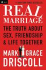 Real Marriage: The Truth about Sex, Friendship & Life Together Cover Image