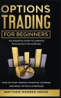 Options Trading for Beginners: The Essential Guide to Learning Psychology for Investing: How to Start Trading Financial Leverage and Basic Options St Cover Image