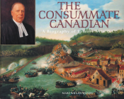 The Consummate Canadian: A Biography of Samuel Weir Q.C. Cover Image