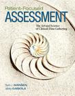 Patient-Focused Assessment: The Art and Science of Clinical Data Gathering Cover Image