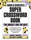 Simon and Schuster Super Crossword Puzzle Book #12: The Biggest and the Best Cover Image