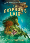 The Gryphon's Lair: Royal Guide to Monster Slaying, Book 2 (A Royal Guide to Monster Slaying #2) Cover Image