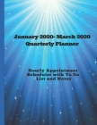 January 2020- March 2020 Quarterly Planner: Hourly appointment scheduler with To Do List and Notes Cover Image