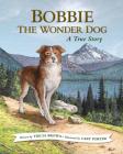 Bobbie the Wonder Dog: A True Story Cover Image