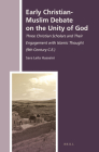 Early Christian-Muslim Debate on the Unity of God: Three Christian Scholars and Their Engagement with Islamic Thought (9th Century C.E.) (History of Christian-Muslim Relations #21) Cover Image