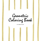 Geometric Patterns Coloring Book for Young Adults and Teens (8.5x8.5 Coloring Book / Activity Book) Cover Image