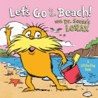 Let's Go to the Beach! With Dr. Seuss's Lorax (Lift-the-Flap) Cover Image