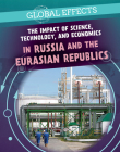 The Impact of Science, Technology, and Economics in Russia and the Eurasian Republics Cover Image