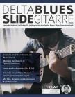 Delta Blues Slide-Gitarre: Ein vollständiger Leitfaden für authentische akustische Blues Slide-Gitarrentechnik Cover Image