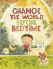 Change the World Before Bedtime Cover Image