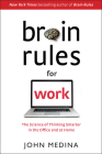 Brain Rules for Work: The Science of Thinking Smarter in the Office and at Home Cover Image