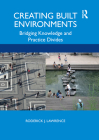 Creating Built Environments: Bridging Knowledge and Practice Divides Cover Image