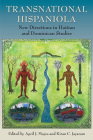 Transnational Hispaniola: New Directions in Haitian and Dominican Studies Cover Image
