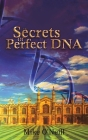 The Secrets Of Perfect DNA Cover Image