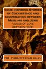 Some inspiring Stories of Coexistence and Cooperation between Muslims and Jews: Voices of Love between Hate! Cover Image