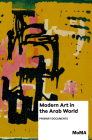 Modern Art in the Arab World: Primary Documents (Moma Primary Documents) Cover Image
