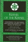 Kernel of the Kernel: Concerning the Wayfaring and Spiritual Journey of the People of Intellect (Risāla-Yi Lubb Al-Lubāb Dar Sayr Cover Image