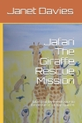 Jafari The Giraffe Rescue Mission: Jafari and his freinds race to the rescue of a baby squirrel. Cover Image