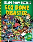 Escape Room Puzzles: Eco Dome Disaster Cover Image