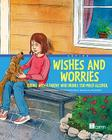 Wishes and Worries: Coping with a Parent Who Drinks Too Much Alcohol Cover Image