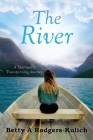 The River: A Spiritually Transforming Journey Cover Image