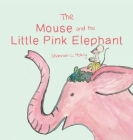 The Mouse and the Little Pink Elephant Cover Image